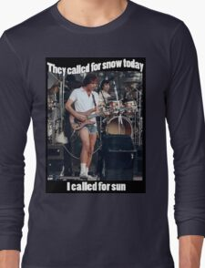 They called for snow Long Sleeve T-Shirt