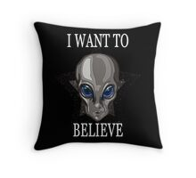 I want to Believe, SPACE/GreyAlien Throw Pillow