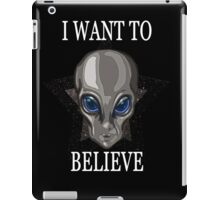 I want to Believe, SPACE/GreyAlien iPad Case/Skin