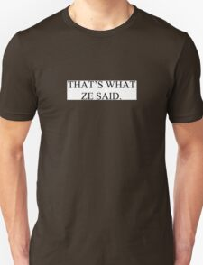 That's What Ze Said T-Shirt