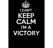 Surname or last name Victory? I can't keep calm, I'm a Victory! Photographic Print