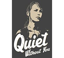 Quiet without you Photographic Print