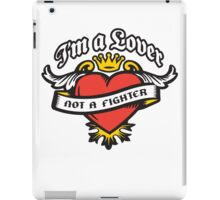 I'm a Lover not a Fighter iPad Case/Skin