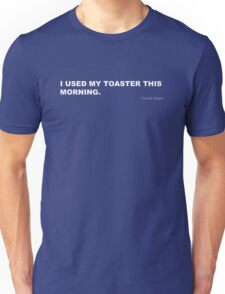 I used my toaster this morning T-Shirt