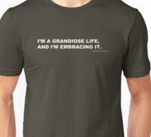 I'M A GRANDIOSE LIFE, AND I'M EMBRACING IT Unisex T-Shirt