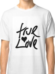 """""""True Love"""" Typography and Painted Heart Classic T-Shirt"""