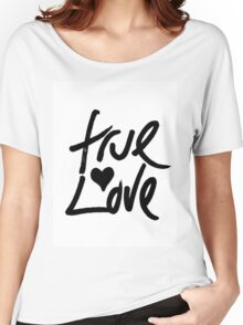 """True Love"" Typography and Painted Heart Women's Relaxed Fit T-Shirt"