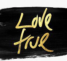 """Love True"" Gold on Black Brush Stroke by Blkstrawberry"