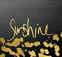 """""""Sunshine"""" Typography & Paint Splatter- Faux Gold by Blkstrawberry"""