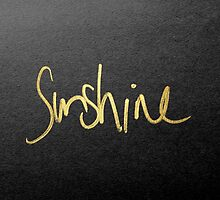 """""""Sunshine"""" Typography in Faux Painted Gold by Blkstrawberry"""