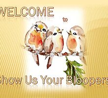 Welcome Banner for 'Show Us Your Bloopers' by Maree Clarkson
