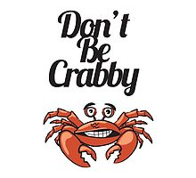 """Don't Be Crabby"" Typography with Cute Crab by Blkstrawberry"