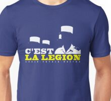 French Foreign Legion - C'est La Legion! Unisex T-Shirt