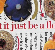 Let it just be a flower ~ Collage by Chaussé Sticker