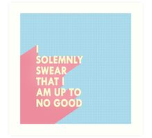 I solemnly swear... Art Print
