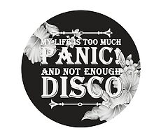 My Life Is Too Much Panic! Not Enough Disco (P!ATD) by Merchpug