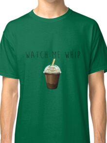 Watch Me Whip - Cream Classic T-Shirt