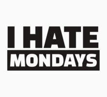 I hate Mondays One Piece - Short Sleeve