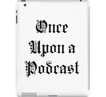Once Upon a Podcast iPad Case/Skin