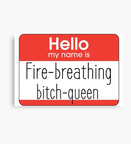 Hello My Name Is... - Queen Canvas Print