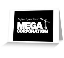 Support Your Local Mega Corporation (dark backgrounds) Greeting Card