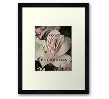 The Lord is Risen prints/cases/gifts/apparel Framed Print