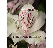 The Lord is Risen prints/cases/gifts/apparel Photographic Print