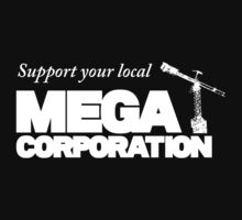Support Your Local Mega Corporation (dark backgrounds) One Piece - Short Sleeve
