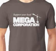 Support Your Local Mega Corporation (dark backgrounds) Unisex T-Shirt