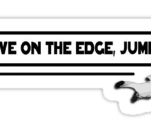 Don't Live on the Edge, Jump off it! Wingsuit Flyer Sticker