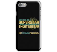 Be a Shootingstar! iPhone Case/Skin