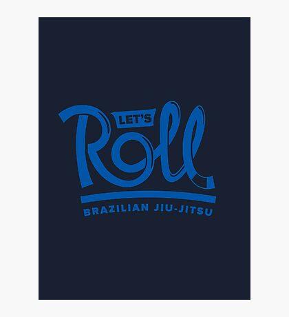 Let's Roll Brazilian Jiu-Jitsu Blue Belt Photographic Print