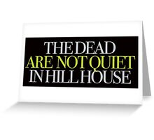 The Haunting - The dead are not quiet in Hill House Greeting Card