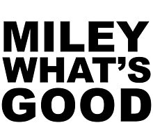 Miley What's Good - Black by LucyBL