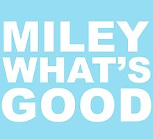 Miley What's Good - White by LucyBL