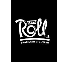Let's Roll Brazilian Jiu-Jitsu White Belt Photographic Print