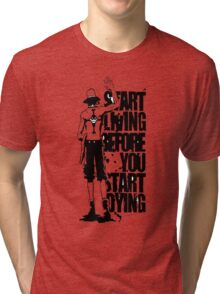 One Piece Start Living Before You Start Dying Portgas D. Ace Anime Cosplay Japan T Shirt Tri-blend T-Shirt
