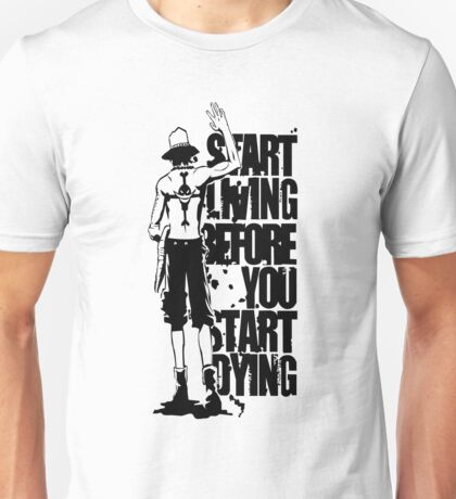 One Piece Start Living Before You Start Dying Portgas D. Ace Anime Cosplay Japan T Shirt Unisex T-Shirt