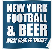NEW YORK FOOTBALL & BEER WHAT ELSE IS THERE? Poster