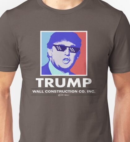 Trump Wall Construction Company Unisex T-Shirt