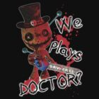 We Plays Doctor? by riotgear