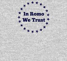 In Romo We Trust Unisex T-Shirt