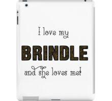 I Love My Brindle iPad Case/Skin