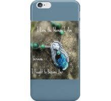I Love the Woman I Am - Chrysocolla and Malachite Goddess iPhone Case/Skin
