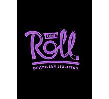 Let's Roll Brazilian Jiu-Jitsu Purple Belt Photographic Print