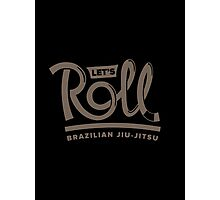 Let's Roll Brazilian Jiu-Jitsu Brown Belt Photographic Print