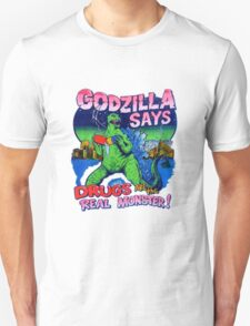 Godzilla says Drugs are the REAL Monster T-Shirt