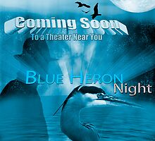 Blue Heron Night - Movie Poster by Photography by TJ Baccari