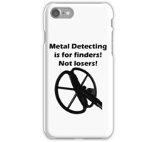 Metal Detecting Teeshirt (Finders not Losers- Minelab Coil) iPhone Case/Skin