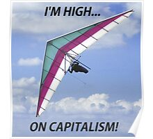 I am High on Capitalism Poster